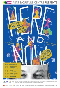 Poster for Arts and Culture Centre Presents Here and Now. Image shows a collage about Steve Coombs life (his kids, disneyland, cancer ribbon). Images and title of the show appear to be coming out of his head.